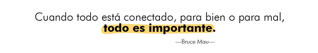 cuando todo está conectado, para bien o para mal, todo es importante.