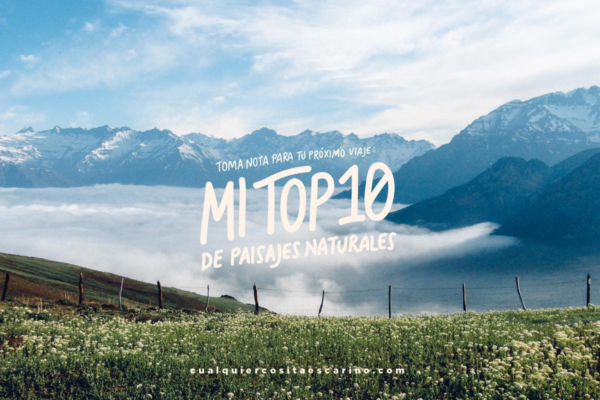 Mi top 10 de paisajes naturales