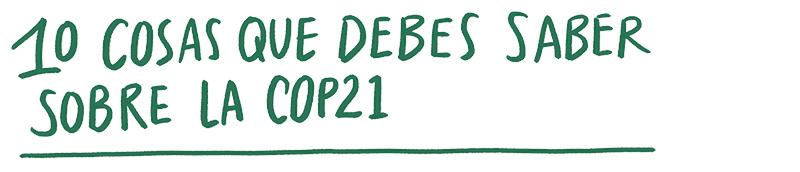 10 cosas que debes saber sobre la COP21