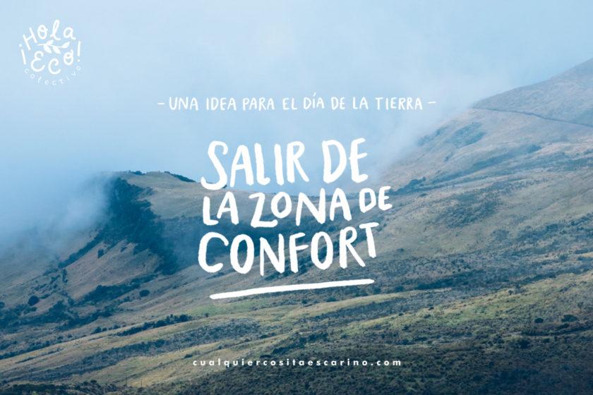 Una idea para el día de la Tierra: Salir de la zona de confort