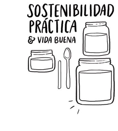 Sostenibilidad práctica y vida buena · Cualquier cosita es cariño
