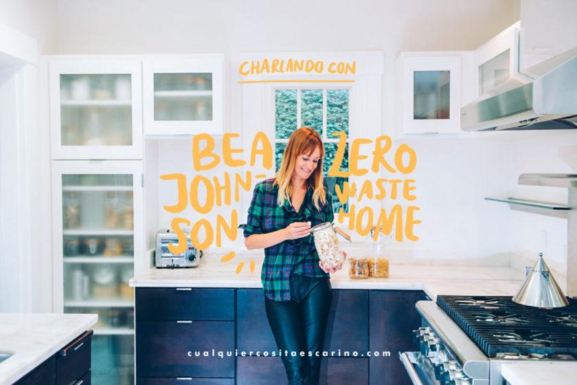 Charlando con: Bea Johnson, de Zero Waste Home | Cualquier cosita es cariño