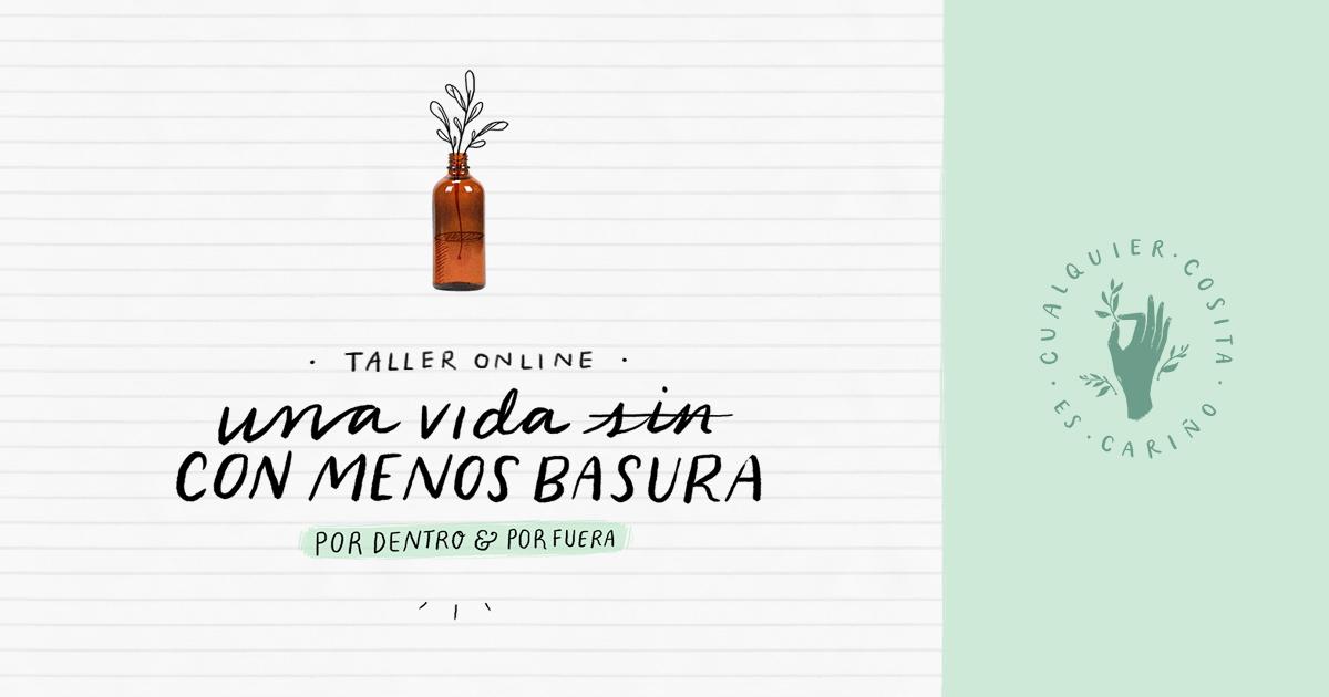 Taller online · Una vida con menos basura, por dentro y por fuera